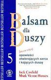 Książka Balsam dla duszy 5 czyli Jeszcze więcej opowieści otwierających serca i kojących duszę