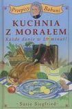 Książka Kuchnia z morałem : przepisy babuni : każde danie w 10 minut