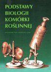 Książka Podstawy biologii komórki roślinnej : praca zbiorowa