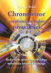 Książka Chronowizor urządzenie do badania przeszłości