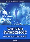 """Książka Wieczna świadomość. Naukowa wizja """"Życia po życiu"""""""