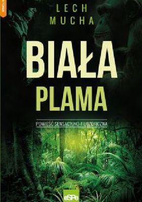 Książka Biała Plama. Powieść sensacyjno-filozoficzna