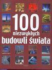 Książka 100 niezwykłych budowli świata