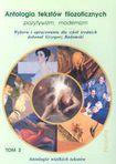Książka Antologia tekstów filozoficznych. T. 3, Pozytywizm, modernizm