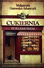 Książka Cukiernia Pod Amorem. Tom 3. Hryciowie