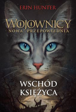 Książka Wojownicy. Nowa przepowiednia. Tom 2. Wschód księżyca