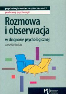 Rozmowa i obserwacja w diagnozie psychologicznej