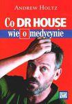 Książka Co dr House wie o medycynie