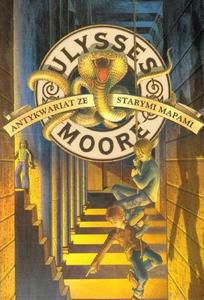 Ulysses Moore. Tom 2. Antykwariat ze starymi mapami