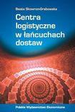 Książka Centra logistyczne w łańcuchach dostaw