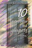 Książka 10 sposobów na głupotę własną