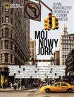 Książka Mój Nowy Jork. Słynni nowojorczycy opowiadają o swoim mieście