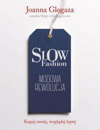 Slow fashion. Modowa rewolucja