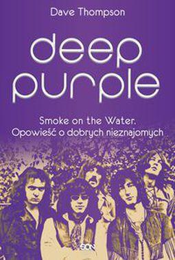 Książka Deep Purple Smoke on the Water Opowieść o dobrych nieznajomych