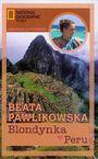 Książka Blondynka w Peru. Dzienniki z podróży