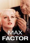 Książka Max Factor. Człowiek, który dał kobiecie nową twarz