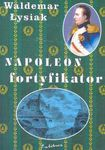 Książka Napoleon fortyfikator (rozprawa doktorska)