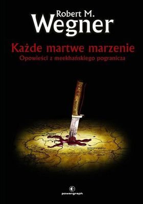 Książka Opowieści z meekhańskiego pogranicza. Każde martwe marzenie