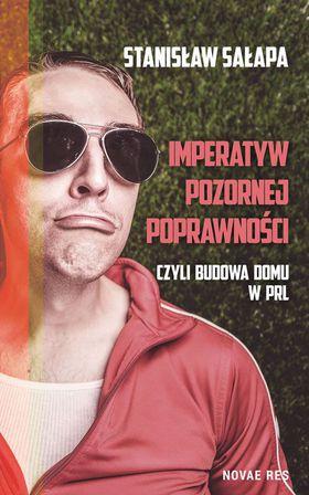 Książka Imperatyw pozornej poprawności czyli budowa domu w PRL