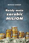 Książka Każdy może zarobić milion
