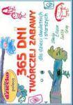 Książka 365 dni twórczej zabawy dla dzieci dwuletnich i starszych
