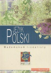 Język polski. Wademekum licealisty