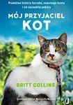 Książka Mój przyjaciel kot. Prawdziwa historia futrzaka, samotnego faceta i ich niezwykłej podróży