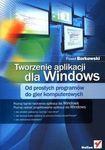 Książka Tworzenie aplikacji dla Windows. Od prostych programów do gier komputerowych