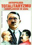 Książka Antropologia totalitaryzmu europejskiego XX w.