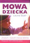 Książka Mowa dziecka. Zrozum i rozwiń mowę dziecka