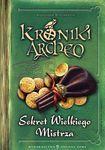 Książka Kroniki Archeo. Sekret Wielkiego Mistrza