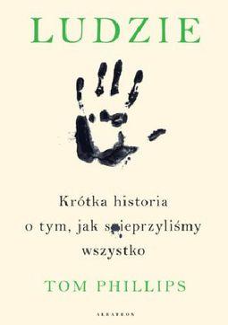 Książka Ludzie. Krótka historia o tym, jak s*ieprzyliśmy wszystko