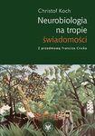 Książka Neurobiologia na tropie świadomości
