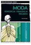 Książka Moda. Koncepcja i realizacja projektu.