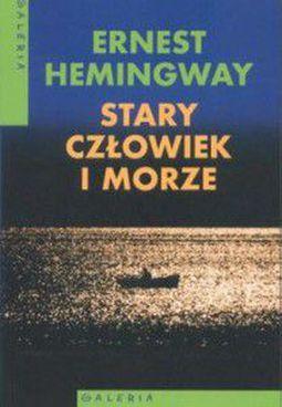 Stary Człowiek I Morze Ernest Hemingway Opis Ocena