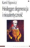 Książka Heidegger. Degeneracja i nieautentyczność