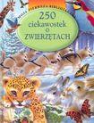 Książka 250 ciekawostek o zwierzętach