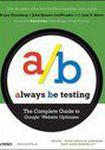 Książka Always be Testing. The Complete Guide to Google Website Optimizer