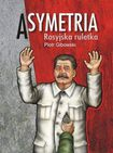 Książka Asymetria. Rosyjska ruletka