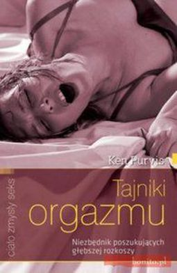 Książka Tajniki orgazmu. Niezbędnik poszukujących głębszej rozkoszy - Ke Tajniki orgazmu. Niezbędnik poszukujących głębszej rozkoszy