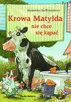 Książka Krowa Matylda nie chce się kąpać