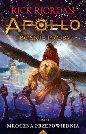 Książka Mroczna przepowiednia. Apollo i boskie próby. Tom 2