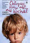 Książka Chłopiec którego nikt nie kochał