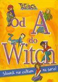Od A do Witch : słownik nie całkiem na serio!