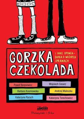 Książka Gorzka czekolada i inne opowiadania o ważnych sprawach