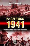 Książka 22 czerwca 1941 czyli jak zaczęła się Wielka Wojna Ojczyźniana