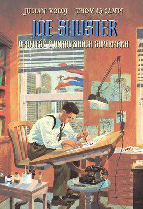 Książka Joe Shuster. Opowieść o narodzinach Supermana