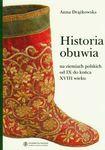 Książka Historia obuwia na ziemiach polskich od IX do końca XVIII wieku