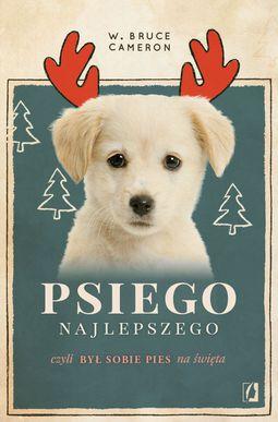 Książka Psiego najlepszego. Był sobie pies na święta
