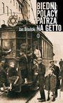Książka Biedni Polacy patrzą na getto